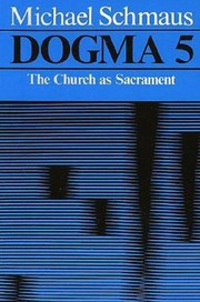 Cover of: Dogma 3: The Church as Sacrament