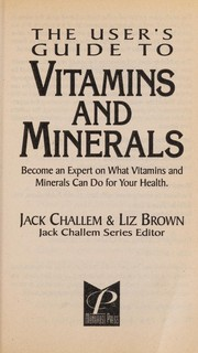 The Users Guide to Vitamins and Minerals