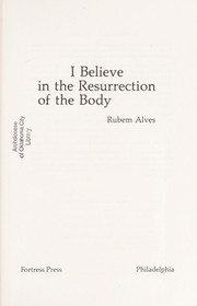 Cover of: I believe in the resurrection of the body | Rubem A. Alves