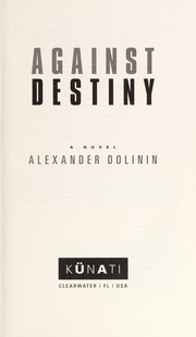 Cover of: Against destiny: a novel