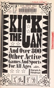 Cover of: Kick the can, and over 800 other active games and sports for all ages | Darwin Alexander Hindman