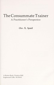 Cover of: The consummate trainer | Ora A. Spaid