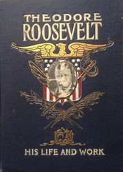 Cover of: Theodore Roosevelt, his life and work | Frederick E. Drinker