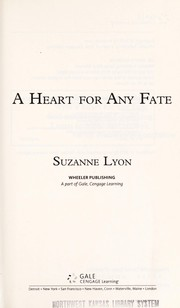 Cover of: A heart for any fate | Suzanne Lyon