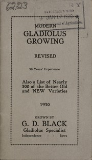 Cover of: Modern gladiolus growing, also a list of nearly 300 of the better old and new varieties, 1930