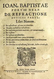 Cover of: Ioan. Baptistae Portae neap. De refractione optices parte, libri nouem