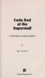 Cover of: Code red at the supermall | Wilson, Eric