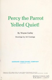 Cover of: Percy the parrot yelled quiet! | Wayne Carley