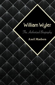 Cover of: William Wyler: the authorized biography.