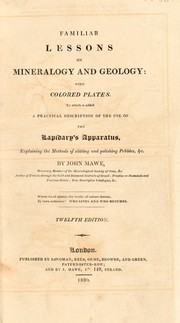 Cover of: Familiar lessons on mineralogy and geology ... To which is added a practical description of the use of the lapidary's apparatus