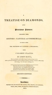 Cover of: A treatise on diamonds, and precious stones, including their history. Natural and commercial