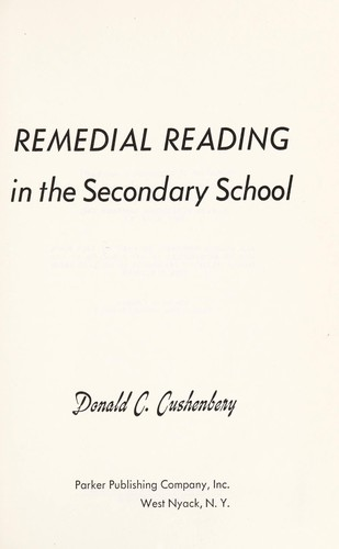 Remedial reading in the secondary school by Donald C. Cushenbery