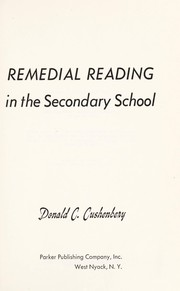 Cover of: Remedial reading in the secondary school | Donald C. Cushenbery