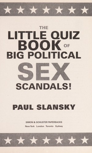 The big quiz book of political sex scandals by Paul Slansky