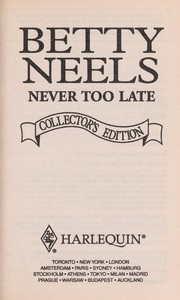 Never too late by Betty Neels