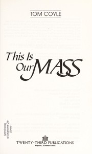 Cover of: This is our Mass | Tom Coyle