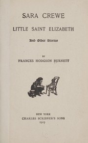 Cover of: Sara Crewe, Little Saint Elizabeth, and other stories