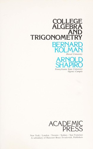 College algebra and trigonometry by Bernard Kolman
