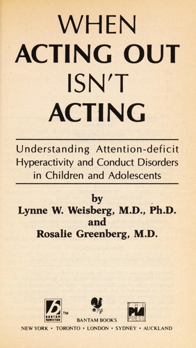 When Acting Out Isn't Acting by Lynne W. Weisberg