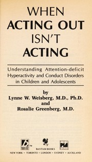 Cover of: When Acting Out Isn't Acting | Lynne W. Weisberg