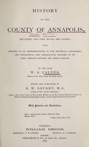 Cover of: History of the county of Annapolis, including old Port Royal and Acadia | William Arthur Calnek