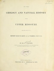 Cover of: On the geology and natural history of the upper Missouri | F. V. Hayden