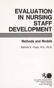 Cover of: Evaluation in nursing staff development | Belinda E. Puetz