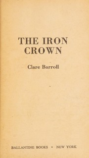 Cover of: The iron crown | Clare Barroll