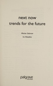 Cover of: NEXT NOW: TRENDS FOR THE FUTURE