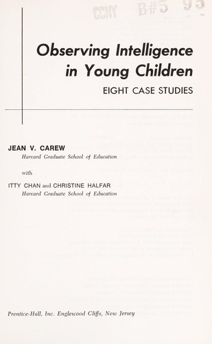 Observing intelligence in young children by Jean V. Carew