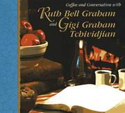 Cover of: Coffee and conversation with Ruth Bell Graham and Gigi Graham Tchividjian. by Ruth Bell Graham