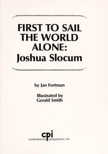 First to sail the world alone, Joshua Slocum by Janis L. Fortman