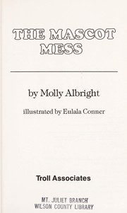 Cover of: The mascot mess | Molly Albright