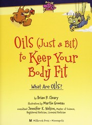 Cover of: Oils (just a bit) to keep your body fit: what are oils?