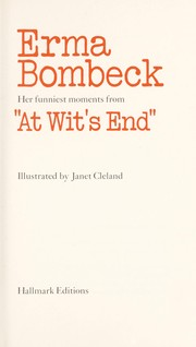 "Cover of: Erma Bombeck, her funniest moments from ""At wit's end"""