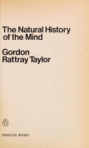 Cover of: The natural history of the mind | Taylor, Gordon Rattray.