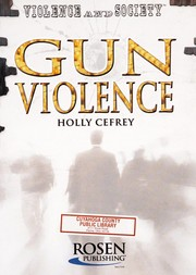 Cover of: Gun violence | Holly Cefrey