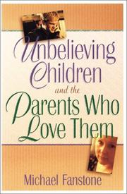 Cover of: Unbelieving Children and the Parents Who Love Them