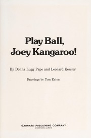 Cover of: Play ball, Joey Kangaroo!