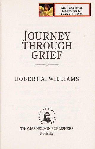 Journey through grief by Williams, Robert A.