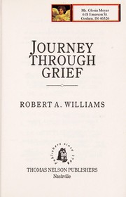 Cover of: Journey through grief | Williams, Robert A.