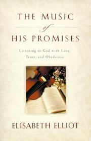 Cover of: The music of His promises | Elisabeth Elliot