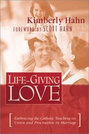 Cover of: Life-Giving Love: Embracing God's Beautiful Design for Marriage