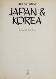 Cover of: Foods of the Orient, Japan & Korea