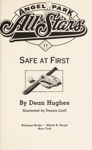 Cover of: SAFE AT FIRST #11 (Angel Park All-Stars, No 11)