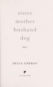 Cover of: Sister mother husband dog, etc
