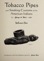 Cover of: Tobacco, pipes and smoking customs of the American Indians | George Arbor West