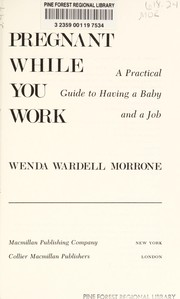 Cover of: Pregnant while you work