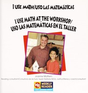 Cover of: I Use Math in the Workshop = | Joanne Mattern