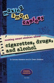 Cover of: Making smart choices about cigarettes, drugs, and alcohol